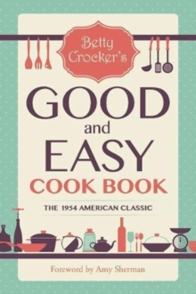 Betty Crocker's Good and Easy Cook Book, Paperback / softback Book