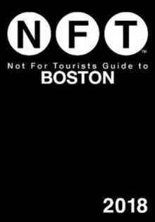 Not For Tourists Guide to Boston 2018, Paperback / softback Book