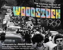 Woodstock 1969 : The Lasting Impact of the Counterculture, Hardback Book