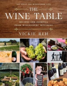 The Wine Table : Recipes and Pairings from Winemakers' Kitchens, Hardback Book