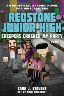 Creepers Crashed My Party : Redstone Junior High #2, Paperback / softback Book