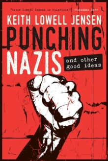 Punching Nazis : And Other Good Ideas, Hardback Book