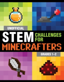 Unofficial STEM Challenges for Minecrafters: Grades 1-2, Paperback / softback Book