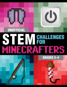 Unofficial STEM Challenges for Minecrafters: Grades 3-4, Paperback / softback Book