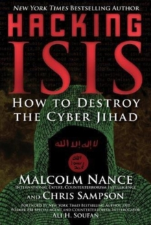 Hacking Isis : How to Destroy the Cyber Jihad, Paperback Book