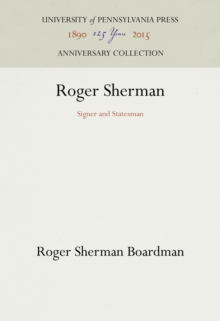 Roger Sherman : Signer and Statesman, Hardback Book
