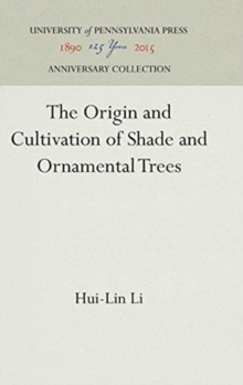 The Origin and Cultivation of Shade and Ornamental Trees, Hardback Book