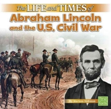 The Life and Times of Abraham Lincoln and the U.S. Civil War, Paperback Book