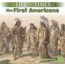 The Life and Times of the First Americans, Paperback / softback Book