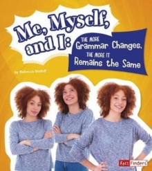 Me, Myself, and I--The More Grammar Changes, the More It Remains the Same, Paperback Book