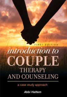 Introduction to Couple Therapy and Counseling : A Case Study Approach, Paperback / softback Book