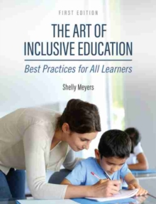 The Art of Inclusive Education : Best Practices for All Learners, Paperback / softback Book