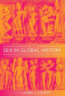 Sex in Global History : Modern Sources and Perspectives, Paperback / softback Book