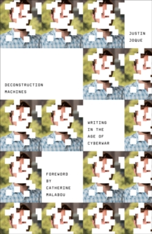 Deconstruction Machines : Writing in the Age of Cyberwar, Paperback / softback Book