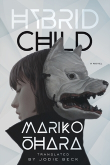Hybrid Child : A Novel, Paperback / softback Book