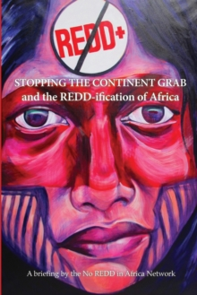 Stop the Continent Grab and the Redd-Ification of Africa, Paperback / softback Book