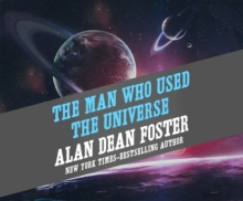 The Man Who Used the Universe, eAudiobook MP3 eaudioBook
