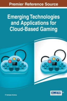 Emerging Technologies and Applications for Cloud-Based Gaming, Hardback Book