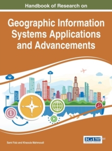 Handbook of Research on Geographic Information Systems Applications and Advancements, Hardback Book