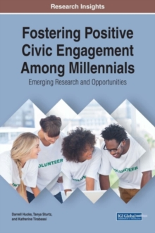 Fostering Positive Civic Engagement Among Millennials : Emerging Research and Opportunities, Hardback Book