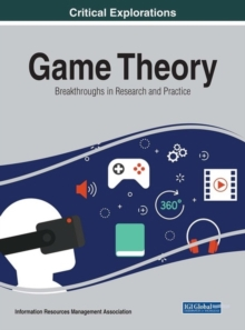 Game Theory : Breakthroughs in Research and Practice, Hardback Book