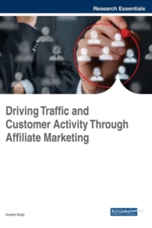 Driving Traffic and Customer Activity Through Affiliate Marketing, Hardback Book
