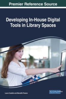 Developing In-House Digital Tools in Library Spaces, Hardback Book