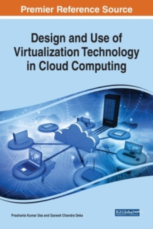 Design and Use of Virtualization Technology in Cloud Computing, Hardback Book