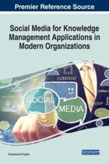 Social Media for Knowledge Management Applications in Modern Organizations, Hardback Book
