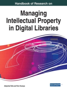 Handbook of Research on Managing Intellectual Property in Digital Libraries, Hardback Book