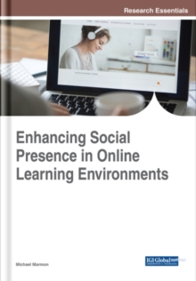 Enhancing Social Presence in Online Learning Environments, Hardback Book