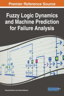 Fuzzy Logic Dynamics and Machine Prediction for Failure Analysis, Hardback Book