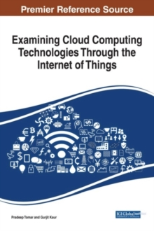 Examining Cloud Computing Technologies Through the Internet of Things, Hardback Book