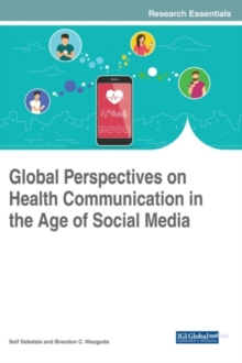 Global Perspectives on Health Communication in the Age of Social Media, Hardback Book