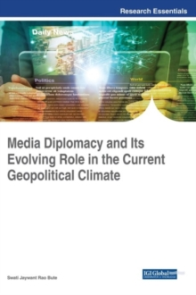 Media Diplomacy and Its Evolving Role in the Current Geopolitical Climate, Hardback Book