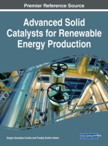 Advanced Solid Catalysts for Renewable Energy Production, Hardback Book