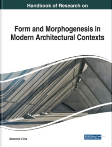 Handbook of Research on Form and Morphogenesis in Modern Architectural Contexts, Hardback Book