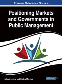 Positioning Markets and Governments in Public Management, Hardback Book