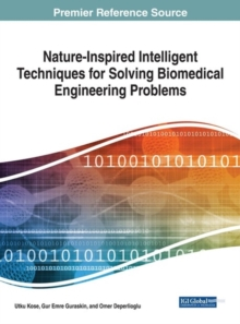 Nature-Inspired Intelligent Techniques for Solving Biomedical Engineering Problems, Hardback Book