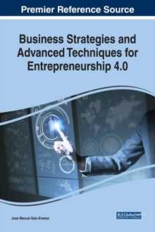 Business Strategies and Advanced Techniques for Entrepreneurship 3.0, Hardback Book