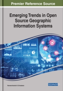 Emerging Trends in Open Source Geographic Information Systems, Hardback Book