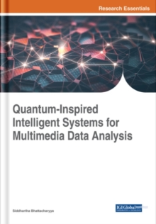 Quantum-Inspired Intelligent Systems for Multimedia Data Analysis, Hardback Book