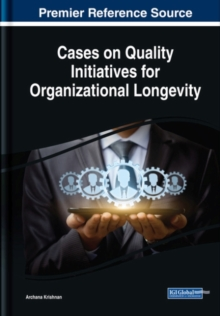 Cases on Quality Initiatives for Organizational Longevity, Hardback Book