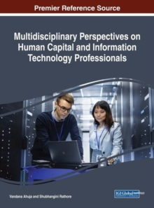 Multidisciplinary Perspectives on Human Capital and Information Technology Professionals, Hardback Book