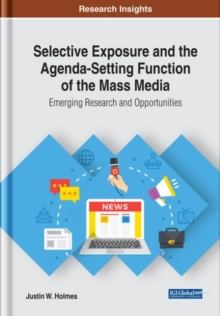Selective Exposure and the Agenda-Setting Function of the Mass Media: Emerging Research and Opportunities, Hardback Book