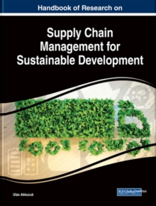 Handbook of Research on Supply Chain Management for Sustainable Development, Hardback Book