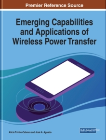 Emerging Capabilities and Applications of Wireless Power Transfer, Hardback Book