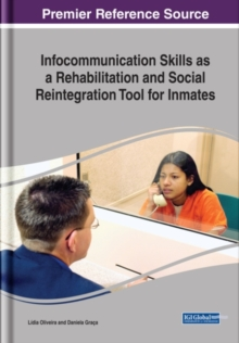 Infocommunication Skills as a Rehabilitation and Social Reintegration Tool for Inmates, Hardback Book