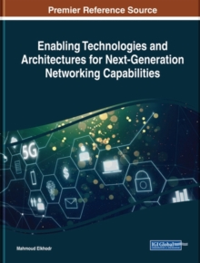 Enabling Technologies and Architectures for Next-Generation Networking Capabilities, Hardback Book