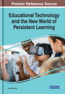 Educational Technology and the New World of Persistent Learning, Hardback Book